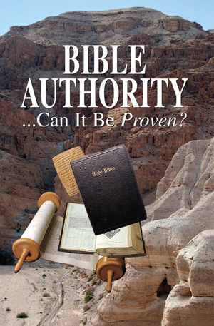 Bible Authority...Can It Be Proven?