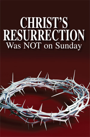 Christ's Resurrection Was Not on Sunday