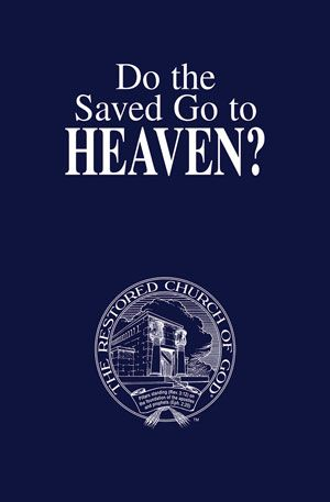 Do the Saved Go to Heaven?