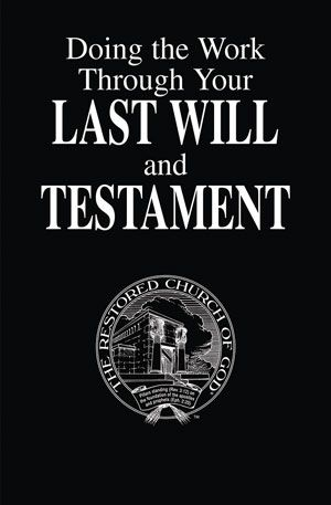Doing the Work Through Your Last Will and Testament