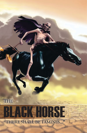 "The Black Horse – ""There Shall Be Famines…"""