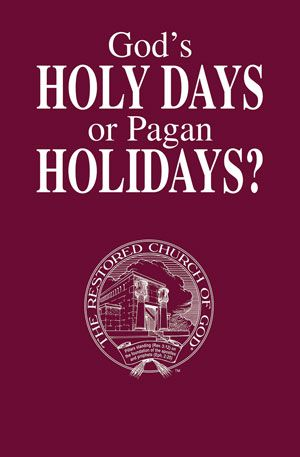 God's Holy Days or Pagan Holidays?