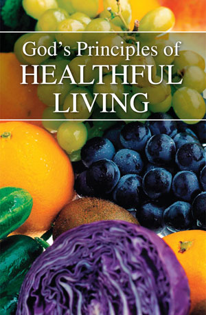 God's Principles of Healthful Living