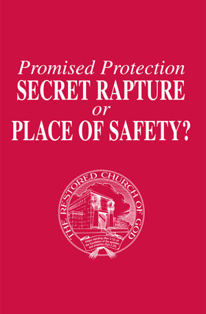 Promised Protection – Secret Rapture or Place of Safety?
