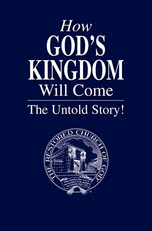 How God's Kingdom Will Come – The Untold Story!