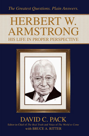 Herbert W. Armstrong – His Life in Proper Perspective