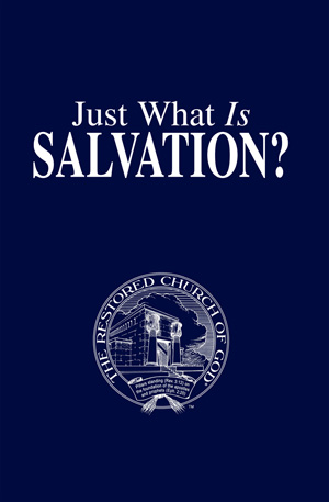 Just What Is Salvation?