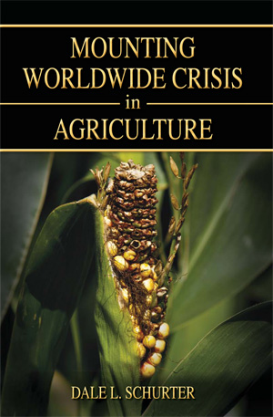 Mounting Worldwide Crisis in Agriculture