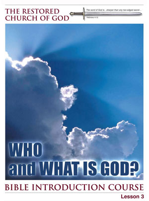 Who and What Is God? – Lesson Three – Bible Introduction Course