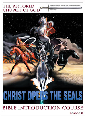 Christ Opens the Seals – Lesson Six – Bible Introduction Course