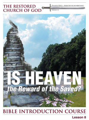 Is Heaven the Reward of the Saved? – Lesson Eight – Bible Introduction Course