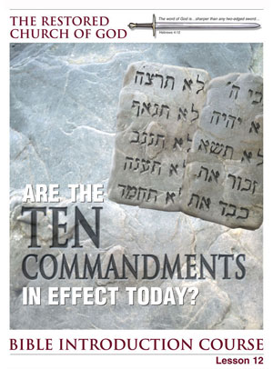 Are the Ten Commandments in Effect Today? – Lesson Twelve – Bible Introduction Course