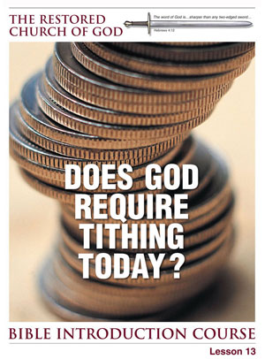 Does God Require Tithing Today? – Lesson Thirteen – Bible Introduction Course