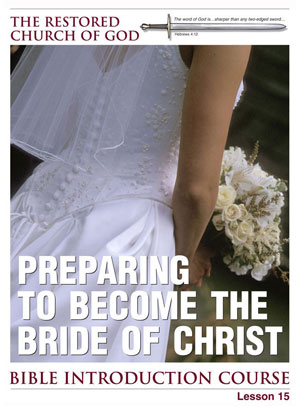 Preparing to Become the Bride of Christ – Lesson Fifteen – Bible Introduction Course