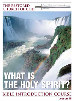What Is the Holy Spirit? – Lesson Sixteen – Bible Introduction Course