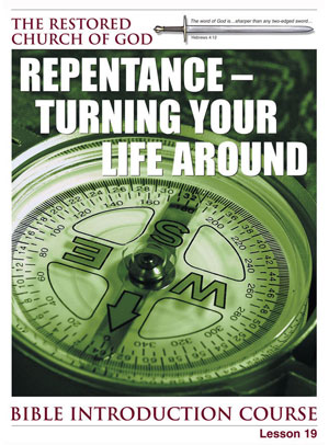 Repentance – Turning Your Life Around – Lesson Nineteen – Bible Introduction Course