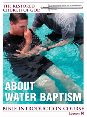 About Water Baptism – Lesson Twenty – Bible Introduction Course