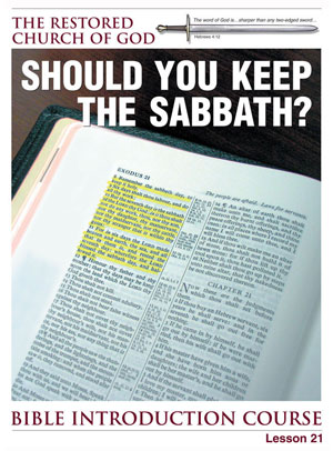 Should You Keep the Sabbath? – Lesson Twenty-One – Bible Introduction Course