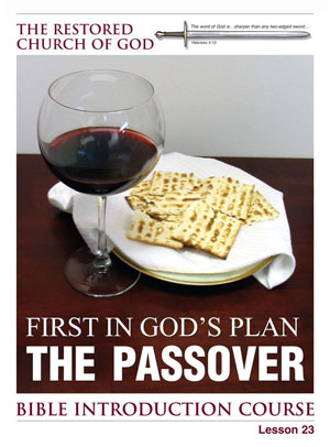 First in God's Plan – The Passover – Lesson Twenty-Three – Bible Introduction Course