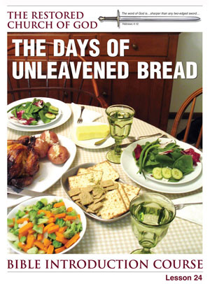 The Days of Unleavened Bread – Lesson Twenty-Four – Bible Introduction Course