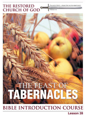 The Feast of Tabernacles – Lesson Twenty-Eight – Bible Introduction Course