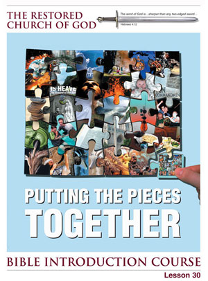 Putting the Pieces Together – Lesson Thirty – Bible Introduction Course