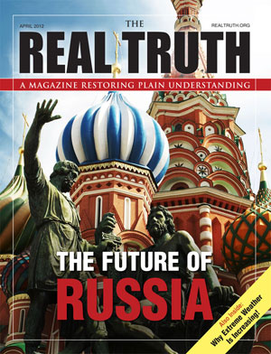 Image for Real Truth April 2012 – The Future of Russia