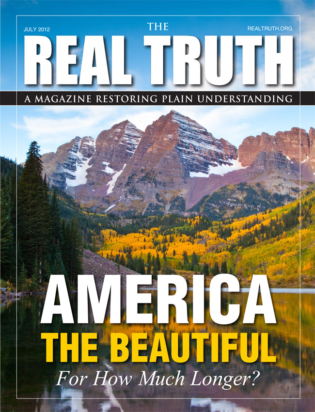 Image for Real Truth July 2012 – America the Beautiful – For How Much Longer?