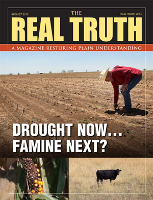 Image for Real Truth August 2012 – Drought Now…Famine Next?