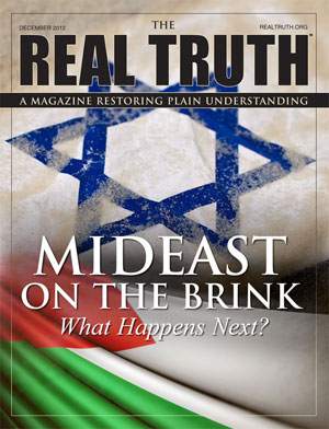 Image for Real Truth December 2012 – Mideast on the Brink