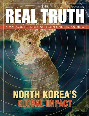 Image for Real Truth May 2013 – North Korea's Global Impact