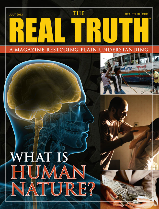 Image for Real Truth July 2013 – What Is Human Nature?