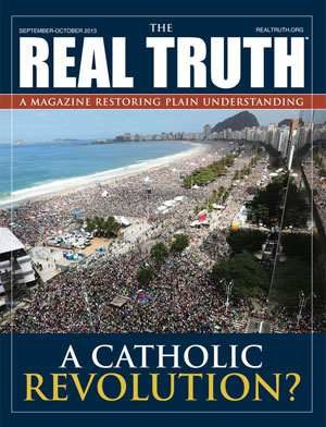 Image for Real Truth September-October 2013 – A Catholic Revolution?