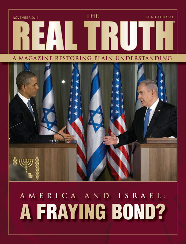 Image for Real Truth November 2013 – America and Israel: A Fraying Bond