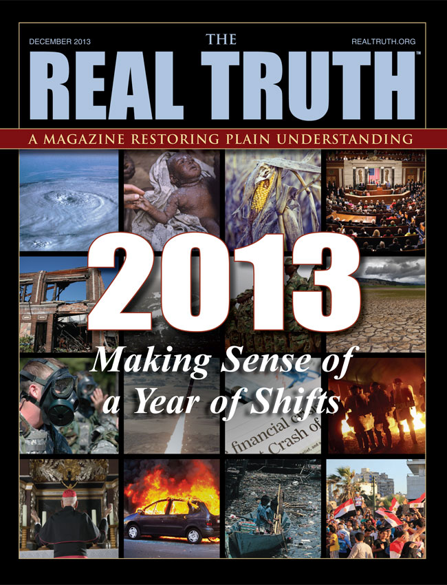 Image for Real Truth December 2013 – 2013 Making Sense of a Year of Shifts