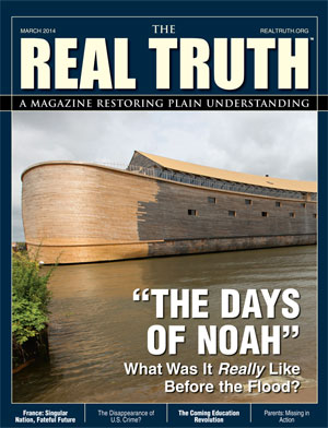 """Image for Real Truth March 2014 – """"The Days of Noah"""" What Was It Really Like Before the flood?"""