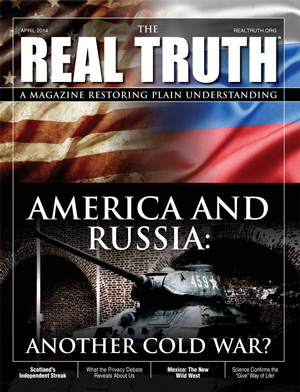 Image for Real Truth April 2014 – America and Russia: Another Cold War?