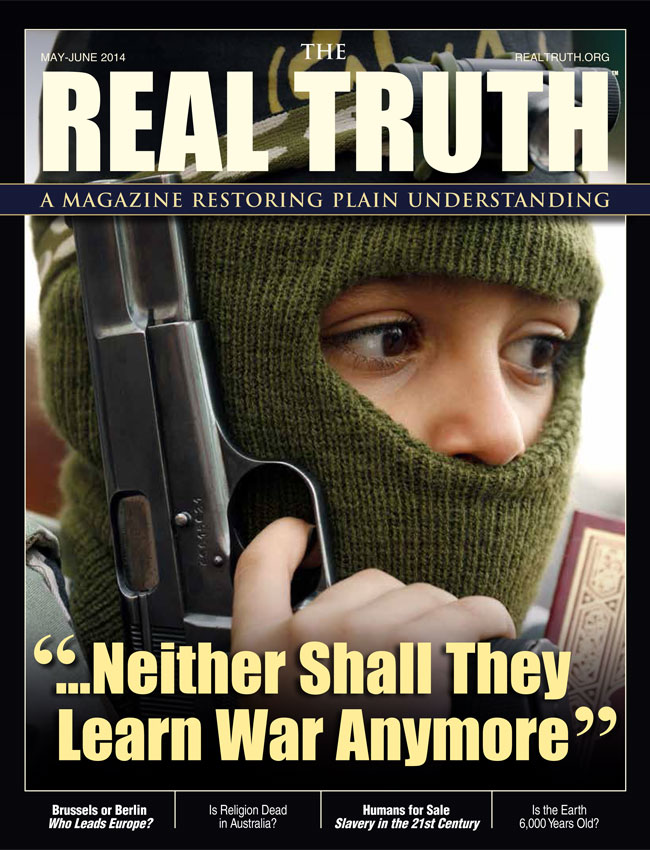 """Image for Real Truth May-June 2014 – """"...Neither Shall They Learn War Anymore"""""""