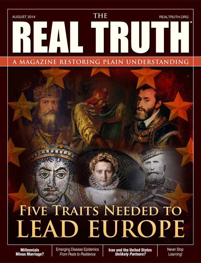 Image for Real Truth August 2014 – Five Traits Needed to Lead Europe