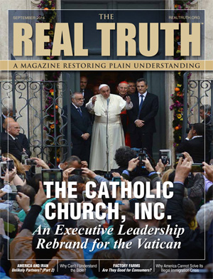 Image for Real Truth September 2014 – The Catholic Church, Inc. – An Executive Leadership Rebrand for the Vatican