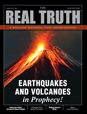 Image for Real Truth June-July 2015 – Earthquakes and Volcanoes in Prophecy!