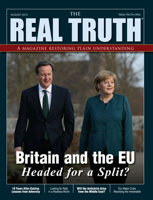 Image for Real Truth August 2015 – Britain and the EU–Headed for a Split?