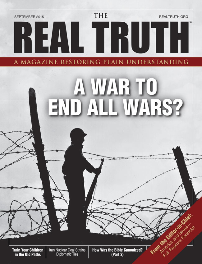 Image for Real Truth September 2015 – A War To End All Wars?