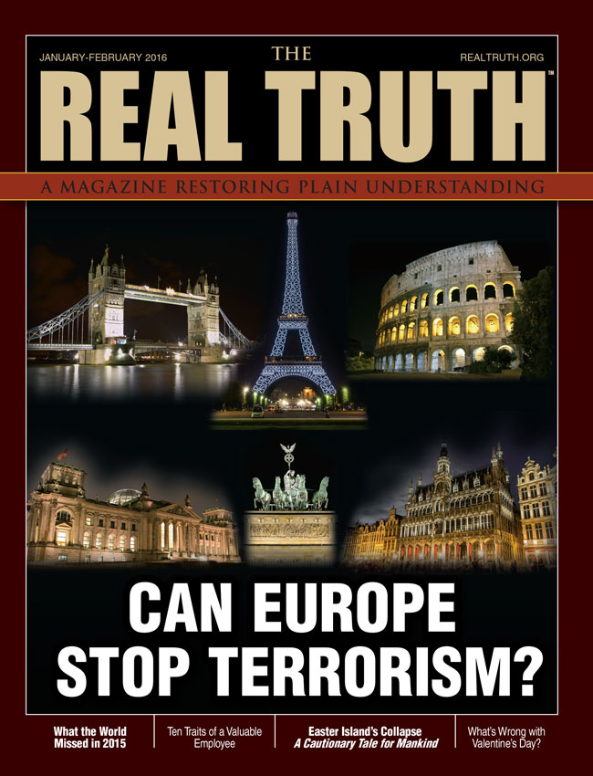 Image for Real Truth January-February 2016 – Can Europe Stop Terrorism?
