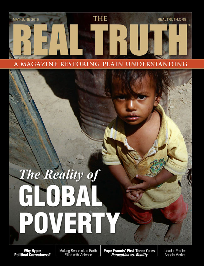 Image for Real Truth May-June 2016 – The Reality of Global Poverty
