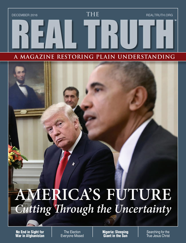 Image for Real Truth December 2016 – America's Future – Cutting Through the Uncertainty