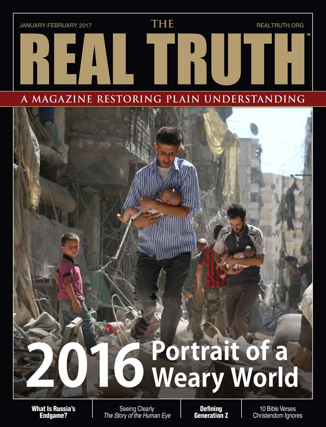 Image for Real Truth January-February 2017 – 2016: Portrait of a Weary World