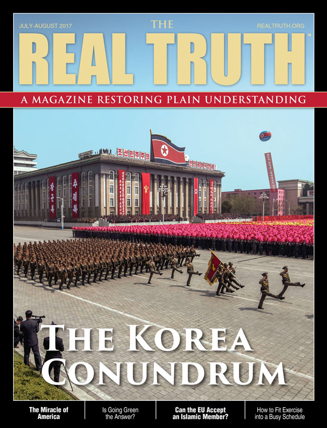 Image for Real Truth July-August 2017 – The Korea Conundrum