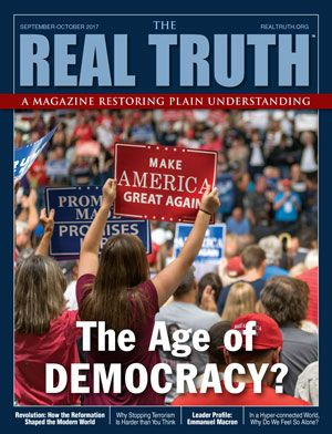 Image for Real Truth September-October 2017 – The Age of Democracy?