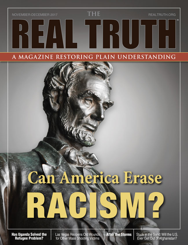Image for Real Truth November-December 2017 – Can America Erase Racism?